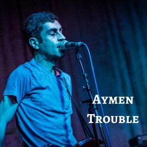 Aymen Trouble